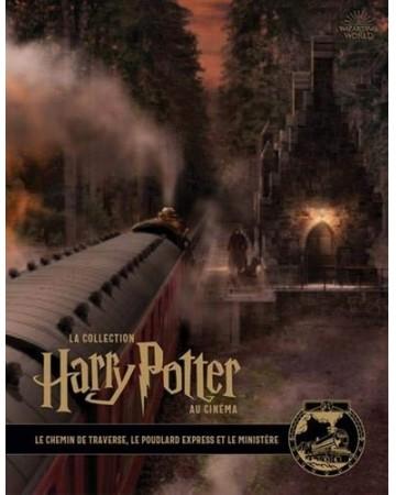 La collection Harry Potter au cinéma - Tome 2 : le Chemin de Traverse, le Poudlard express et le Ministère
