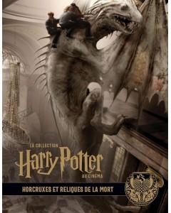 La collection Harry Potter au cinéma - Tome 2 : 3 : Horcruxes et Reliques de la Mort