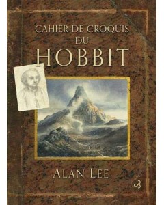 Lord of the rings - Cahier de croquis du Hobbit (Alan Lee)
