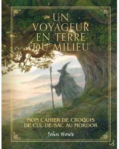 John Howe : Un voyageur en Terre du milieu - Mon carnet de croquis de Cul-de-sac au Mordor